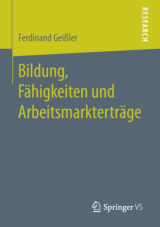 Ferdinand Geißler Bildung, Fahigkeiten und Arbeitsmarktertrage max geißler jockele und die madchen