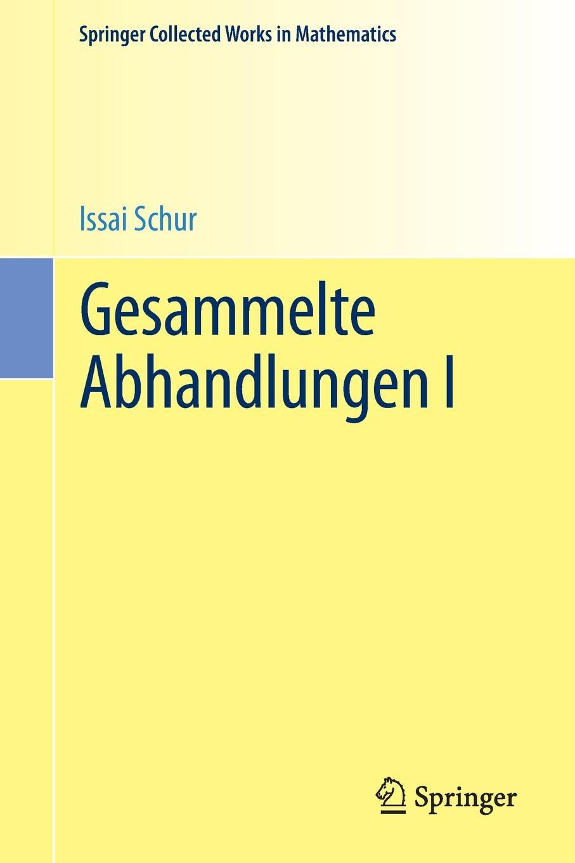 Issai Schur Gesammelte Abhandlungen I