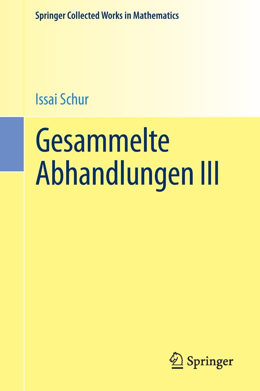 Issai Schur Gesammelte Abhandlungen III