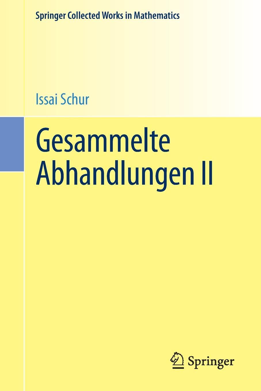 Issai Schur Gesammelte Abhandlungen II