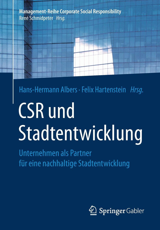 CSR und Stadtentwicklung. Unternehmen als Partner fur eine nachhaltige Stadtentwicklung gunther stoll reflexion und wandel drei areale eine nachhaltige gebietsentwicklung