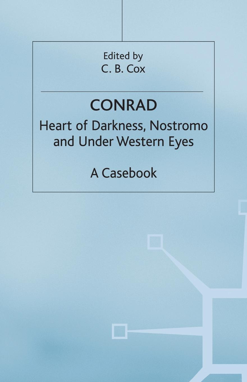 Joseph Conrad. Heart of Darkness, Nostromo and Under Western Eyes conrad j heart of darkness
