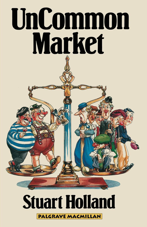 "Uncommon Market. Capital, Class and Power in the European Community Книга""Uncommon Market. Capital, Class and Power in..."