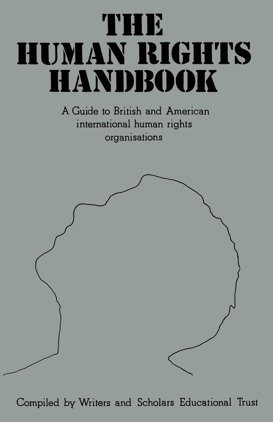 Writers' & Scholars' Educational Trust The Human Rights Handbook. A guide to British and American international human rights organisations daniel levy natan sznaider human rights and memory