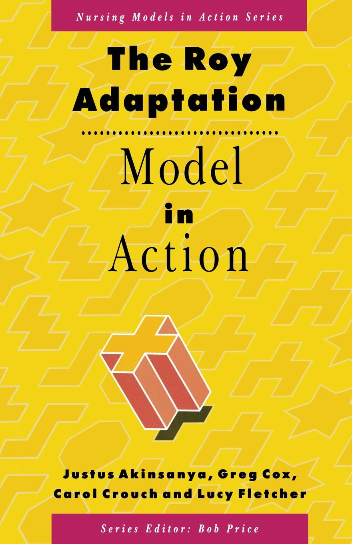 Justus Akinsanya, Greg Cox, Carol Crouch The Roy Adaptation Model in Action the adaptation diet