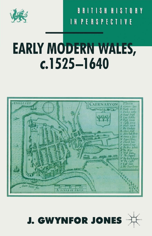 J. Gwynfor Jones Early Modern Wales, c. 1525-1640