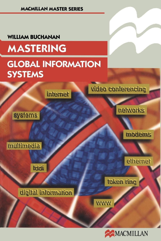 William J Buchanan Mastering Global Information Systems
