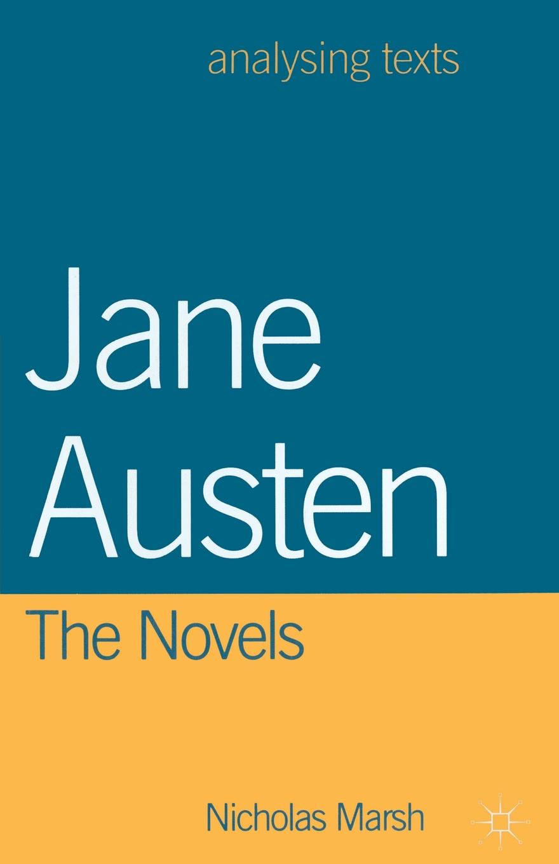 Nicholas Marsh Jane Austen. The Novels