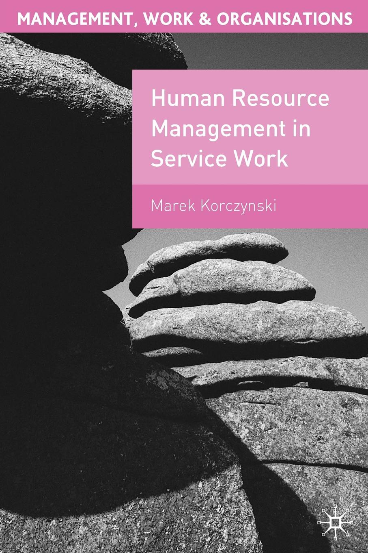 "Human Resource Management in Service Work Книга""Human Resource Management in Service Work""...."
