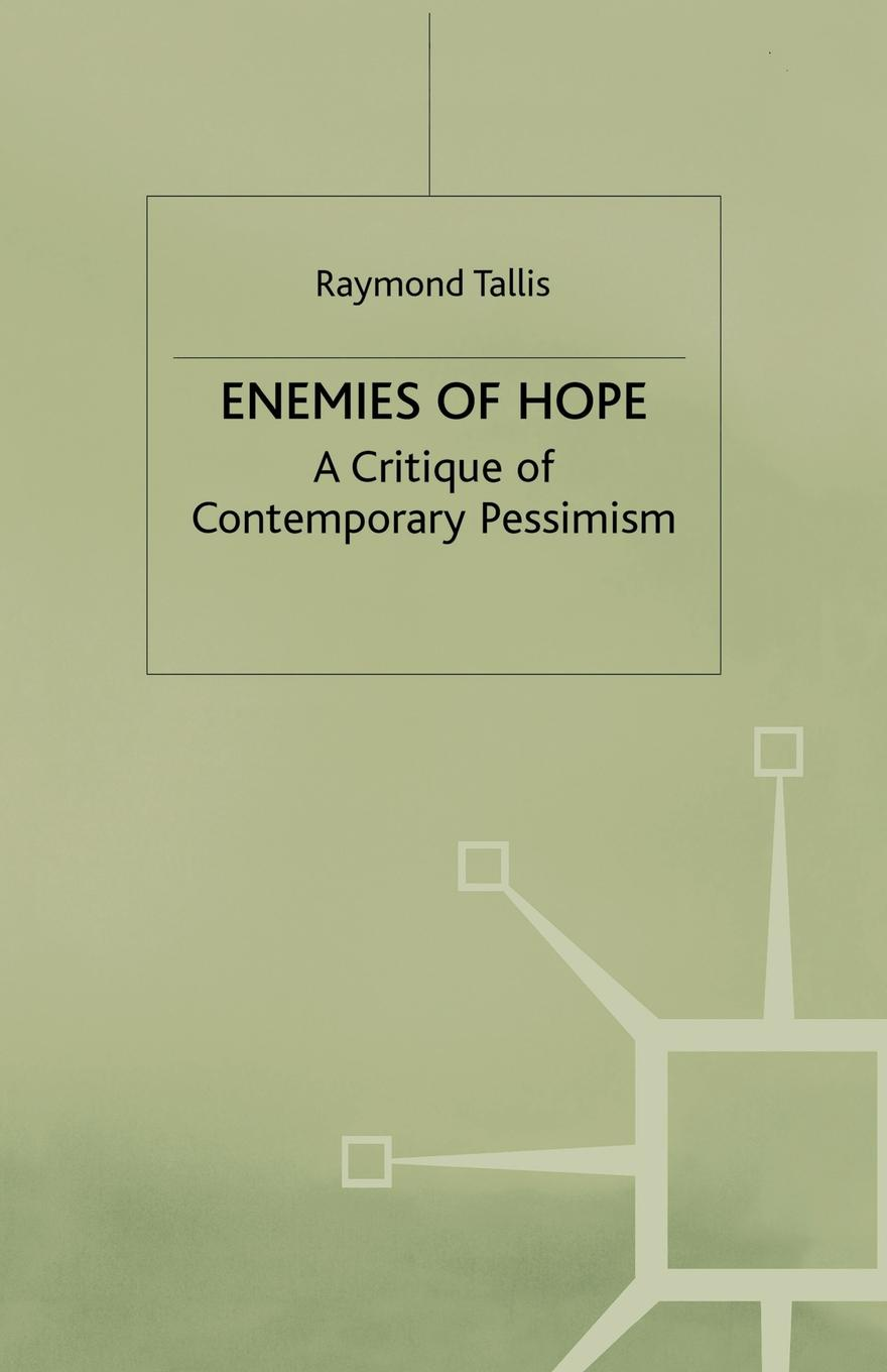 R. Tallis Enemies of Hope. A Critique of Contemporary Pessimism circle of enemies