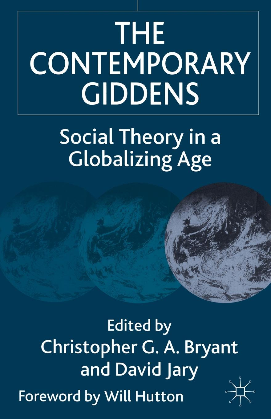 Christopher G.A. Bryant, D. Jary The Contemporary Giddens. Social Theory in a Globalizing Age