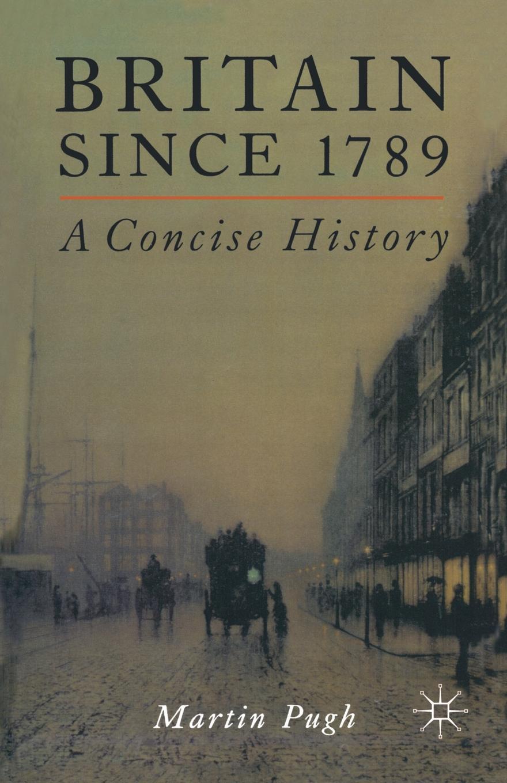 M. Pugh Britain Since 1789. A Concise History scotland a concise history