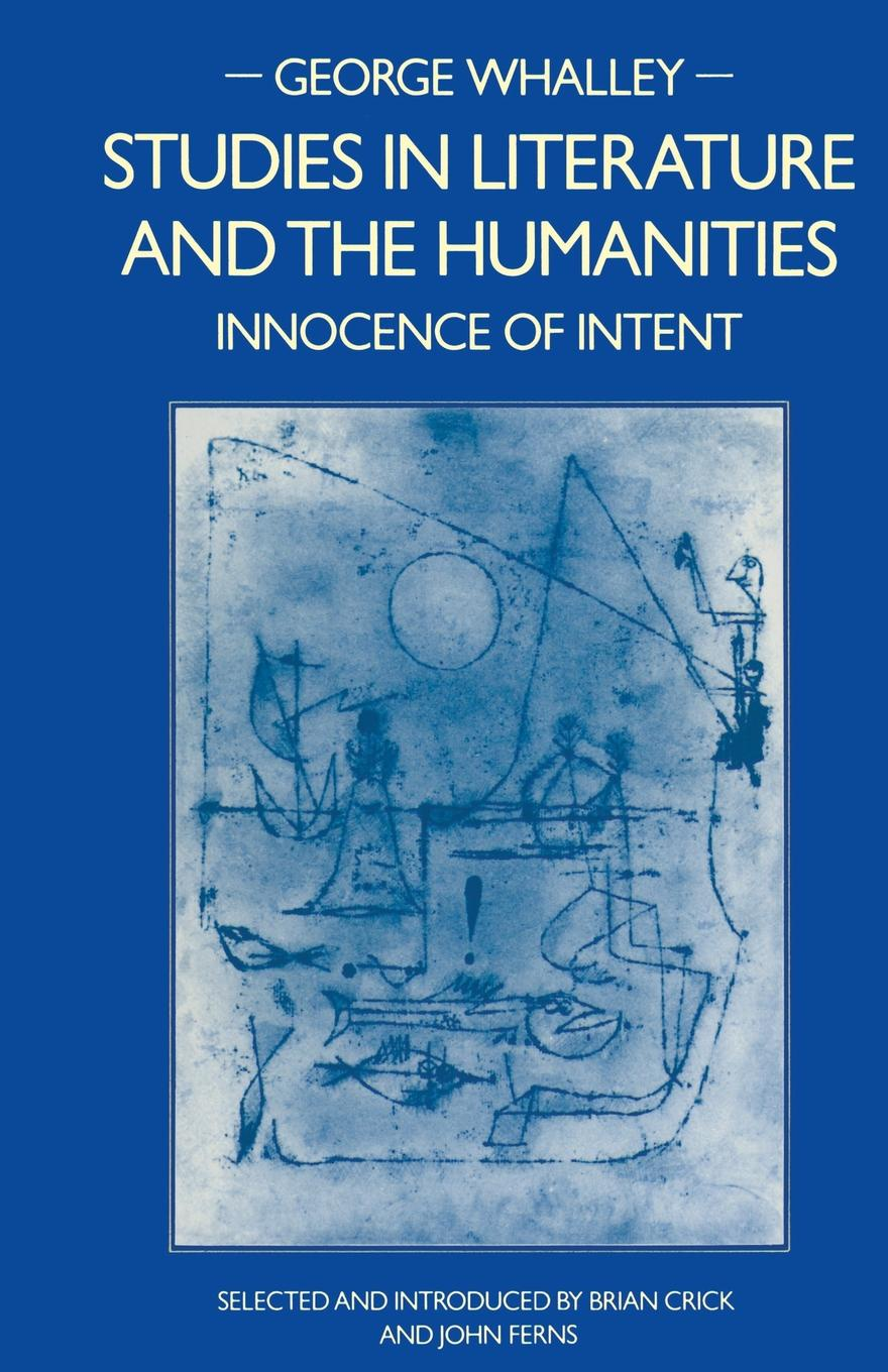George Whalley Studies in Literature and the Humanities. Innocence of Intent
