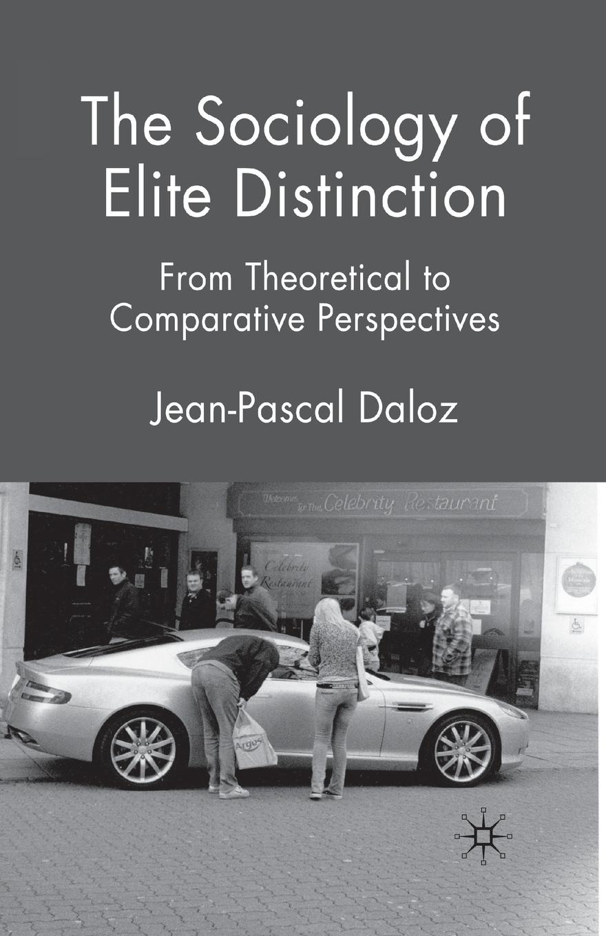J. Daloz The Sociology of Elite Distinction. From Theoretical to Comparative Perspectives benedict nnolim perspectives from an armchair