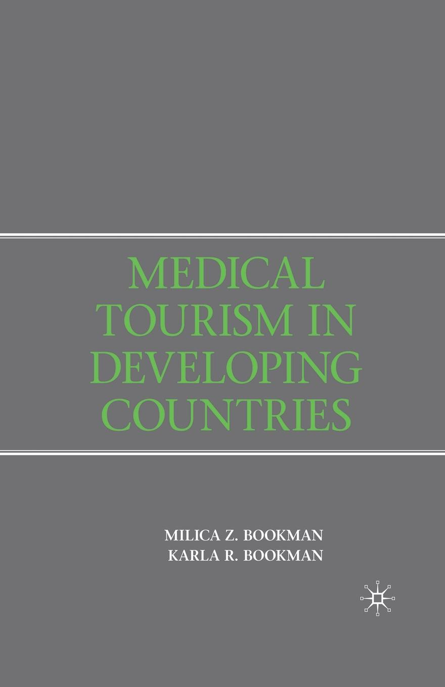 M. Bookman Medical Tourism in Developing Countries optimal health strategy in poorest developing countries