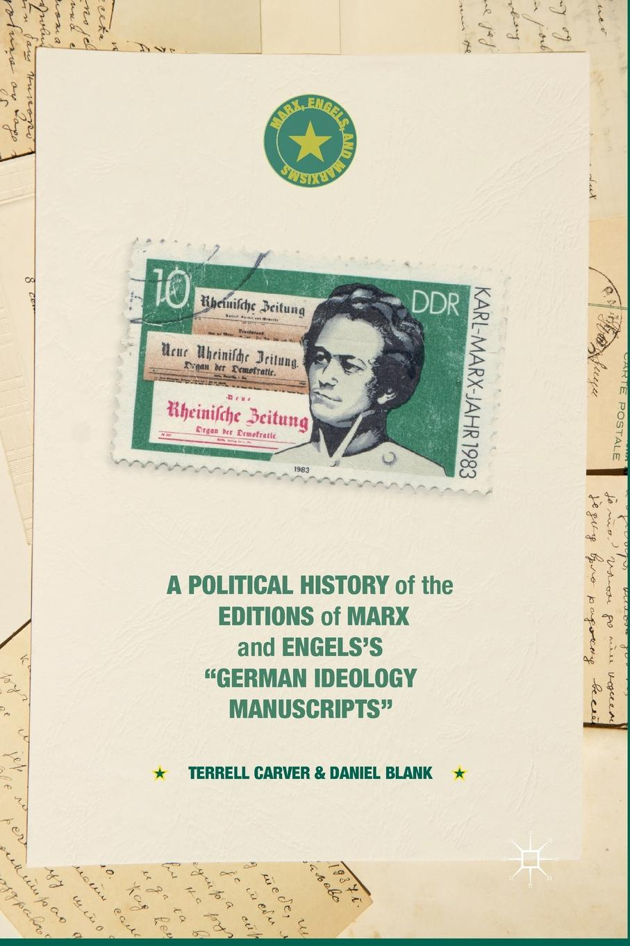T. Carver, D. Blank A Political History of the Editions of Marx and Engels's German ideology Manuscripts defoe d the political history of the devil