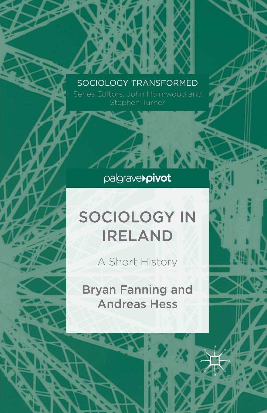 B. Fanning Sociology in Ireland. A Short History a history of ireland