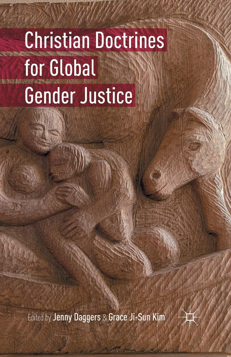 Christian Doctrines for Global Gender Justice цена и фото