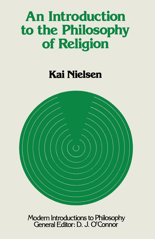 K. Neilson An Introduction to the Philosophy of Religion ivan strenski understanding theories of religion an introduction