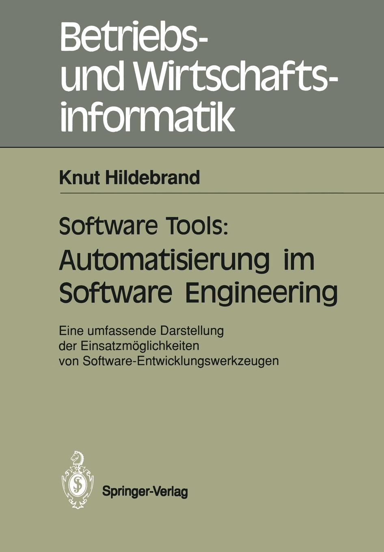 Knut Hildebrand Software Tools. Automatisierung im Software Engineering goran bezanov software engineering
