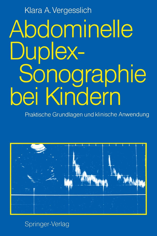 где купить Klara A. Vergesslich Abdominelle Duplex-Sonographie bei Kindern по лучшей цене