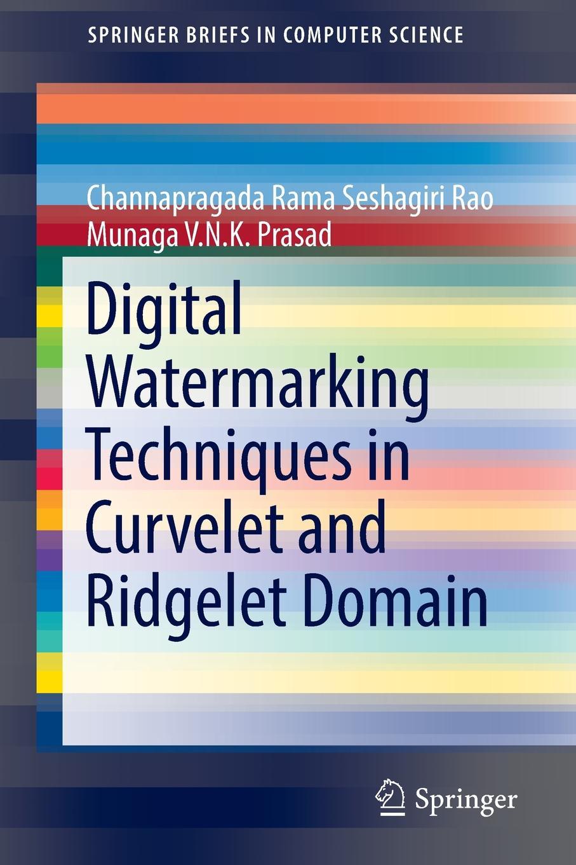 Channapragada Rama Seshagiri Rao, Munaga V.N.K. Prasad Digital Watermarking Techniques in Curvelet and Ridgelet Domain bimala prasad baruah puja khare dr bimala prasad baruah sulfur in tertiary indian coals