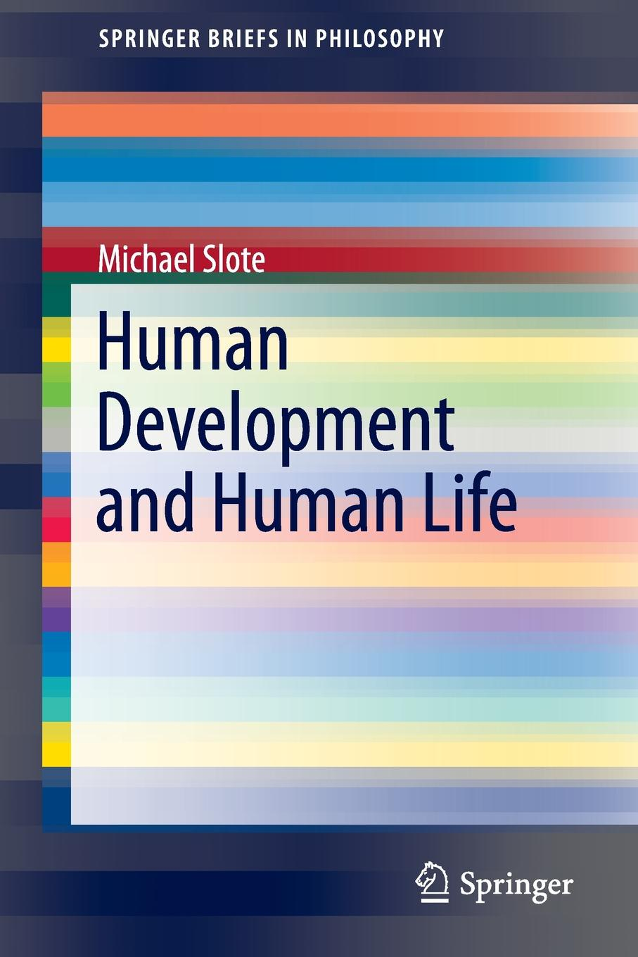 Michael Slote Human Development and Life