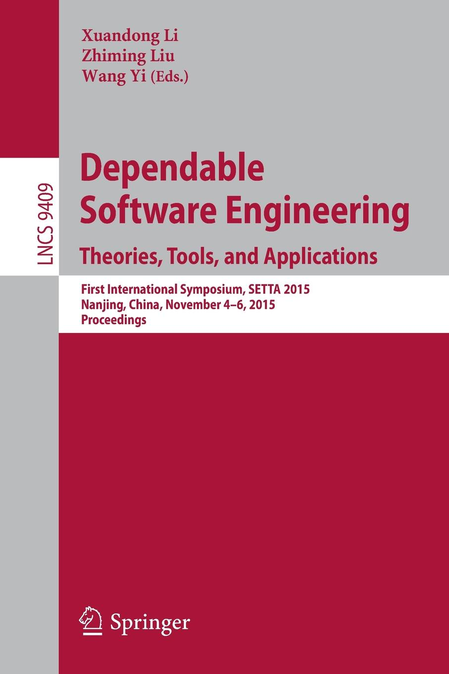 Dependable Software Engineering. Theories, Tools, and Applications : First International Symposium, SETTA 2015, Nanjing, China, November 4-6, 2015, Proceedings angela henderson c family theories foundations and applications