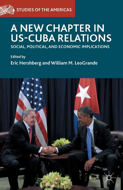 лучшая цена A New Chapter in US-Cuba Relations. Social, Political, and Economic Implications