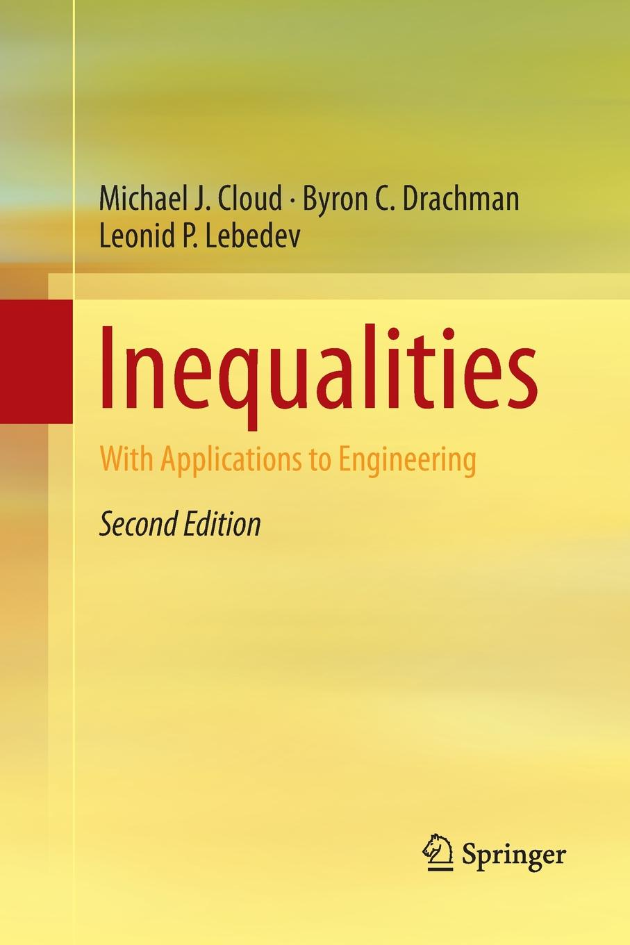Michael J. Cloud, Byron C. Drachman, Leonid P. Lebedev Inequalities. With Applications to Engineering timothy ross j fuzzy logic with engineering applications