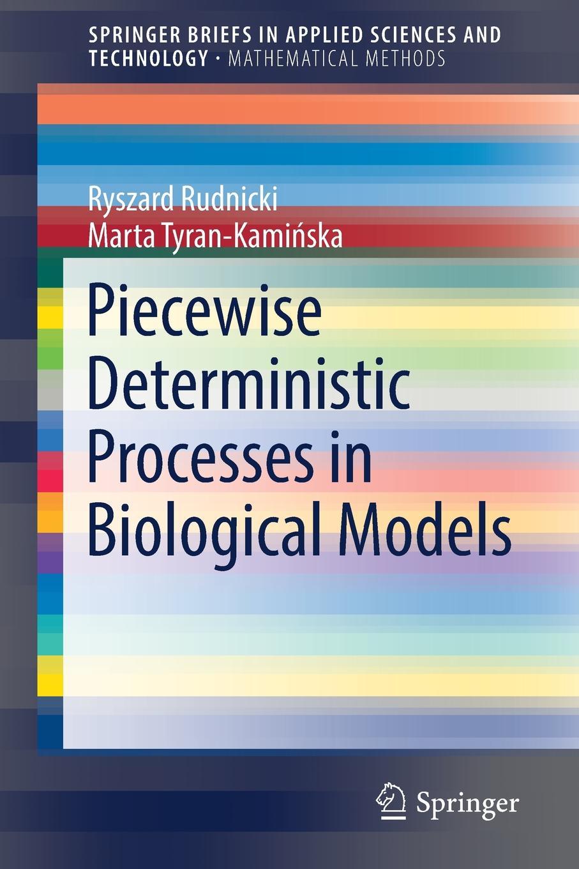 Ryszard Rudnicki, Marta Tyran-Kamińska Piecewise Deterministic Processes in Biological Models retroversion in religious processes