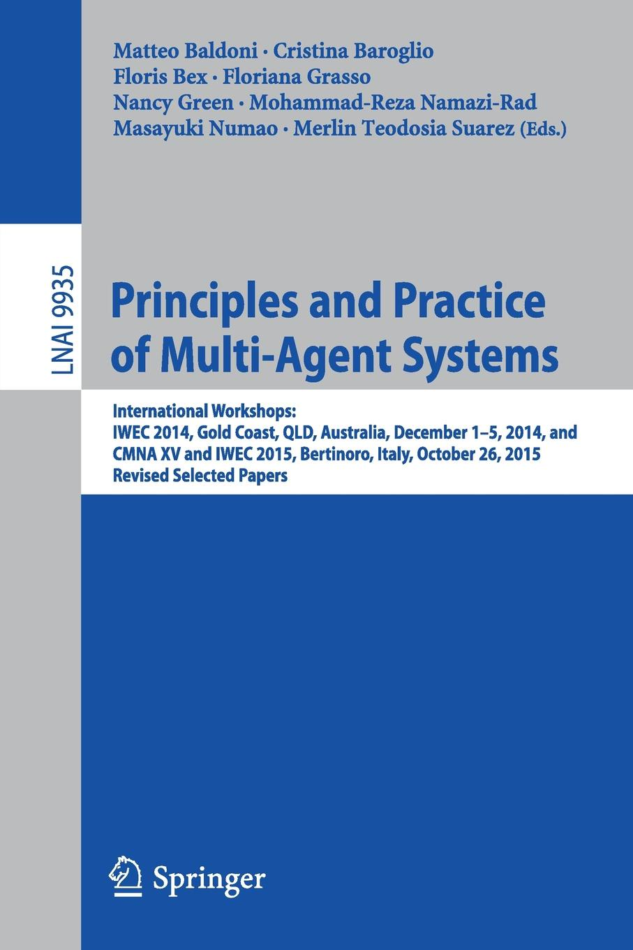 Principles and Practice of Multi-Agent Systems. International Workshops: IWEC 2014, Gold Coast, QLD, Australia, December 1-5, 2014, and CMNA XV and IWEC 2015, Bertinoro, Italy, October 26, 2015, Revised Selected Papers 2015 2015 2014 page 5