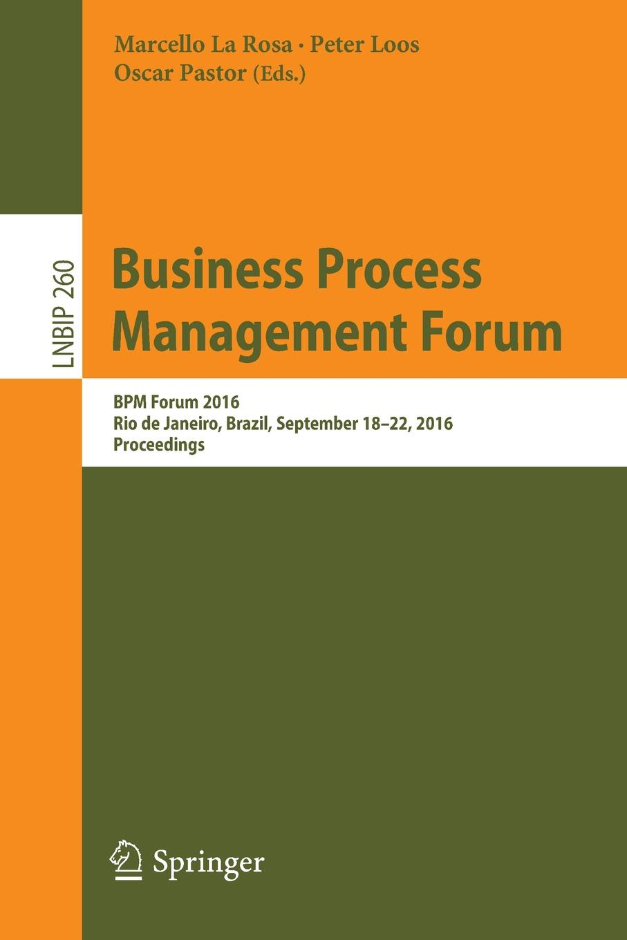 Business Process Management Forum. BPM Forum 2016, Rio de Janeiro, Brazil, September 18-22, 2016, Proceedings все цены