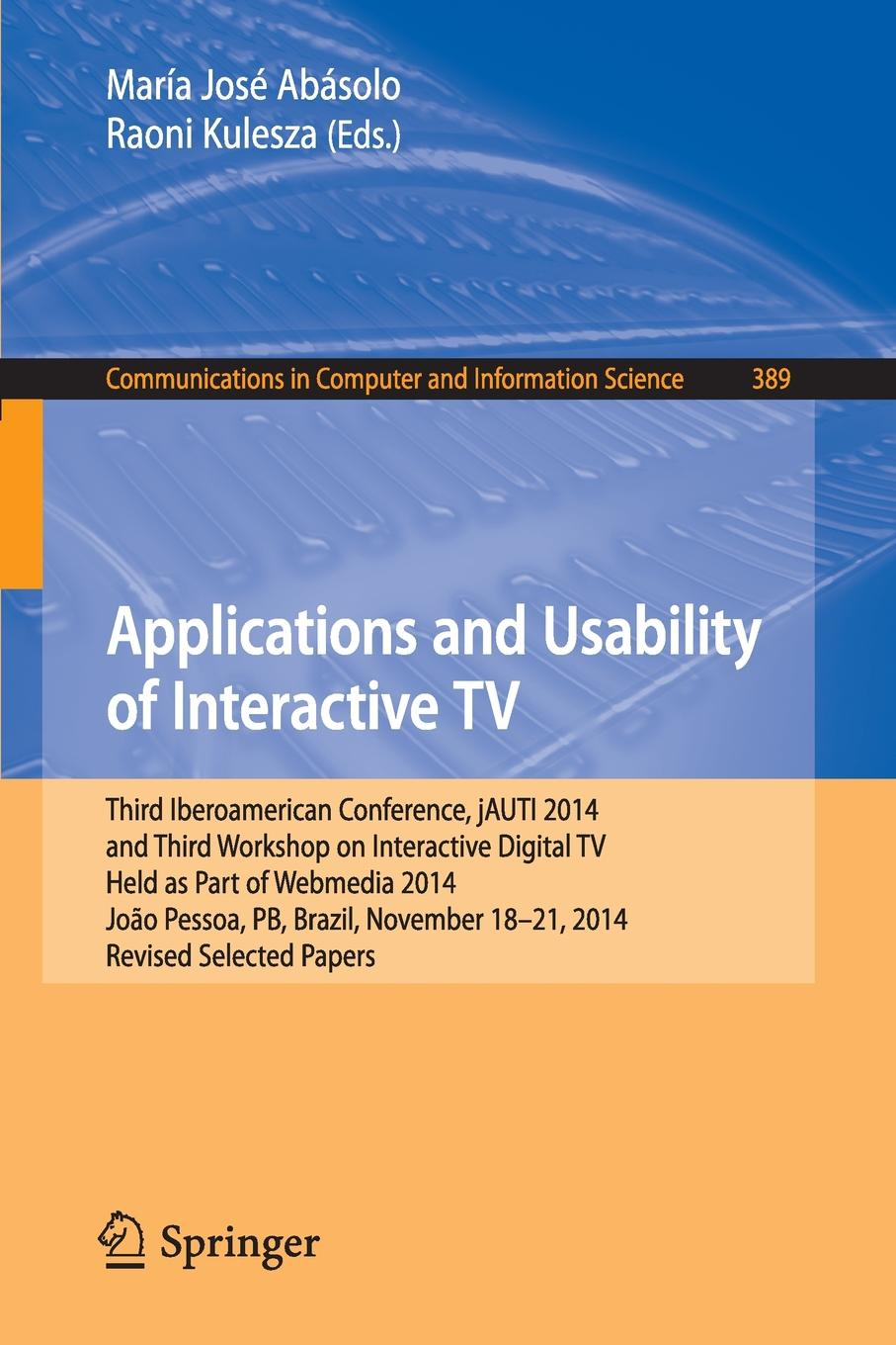 Applications and Usability of Interactive TV. Third Iberoamerican Conference, jAUTI 2014, and Third Workshop on Interactive Digital TV, Held as Part of Webmedia 2014, Joao Pessoa, PB, Brazil, November 18-21, 2014. Revised Selected Papers кошелек зарядка as seen on tv