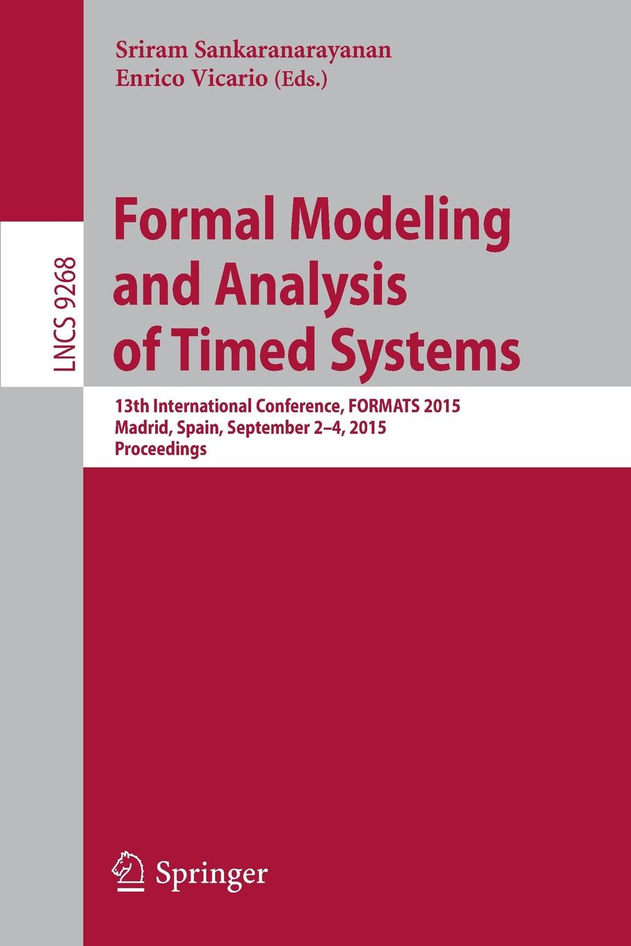 Formal Modeling and Analysis of Timed Systems. 13th International Conference, FORMATS 2015, Madrid, Spain, September 2-4, 2015, Proceedings modeling and analysis of manufacturing systems