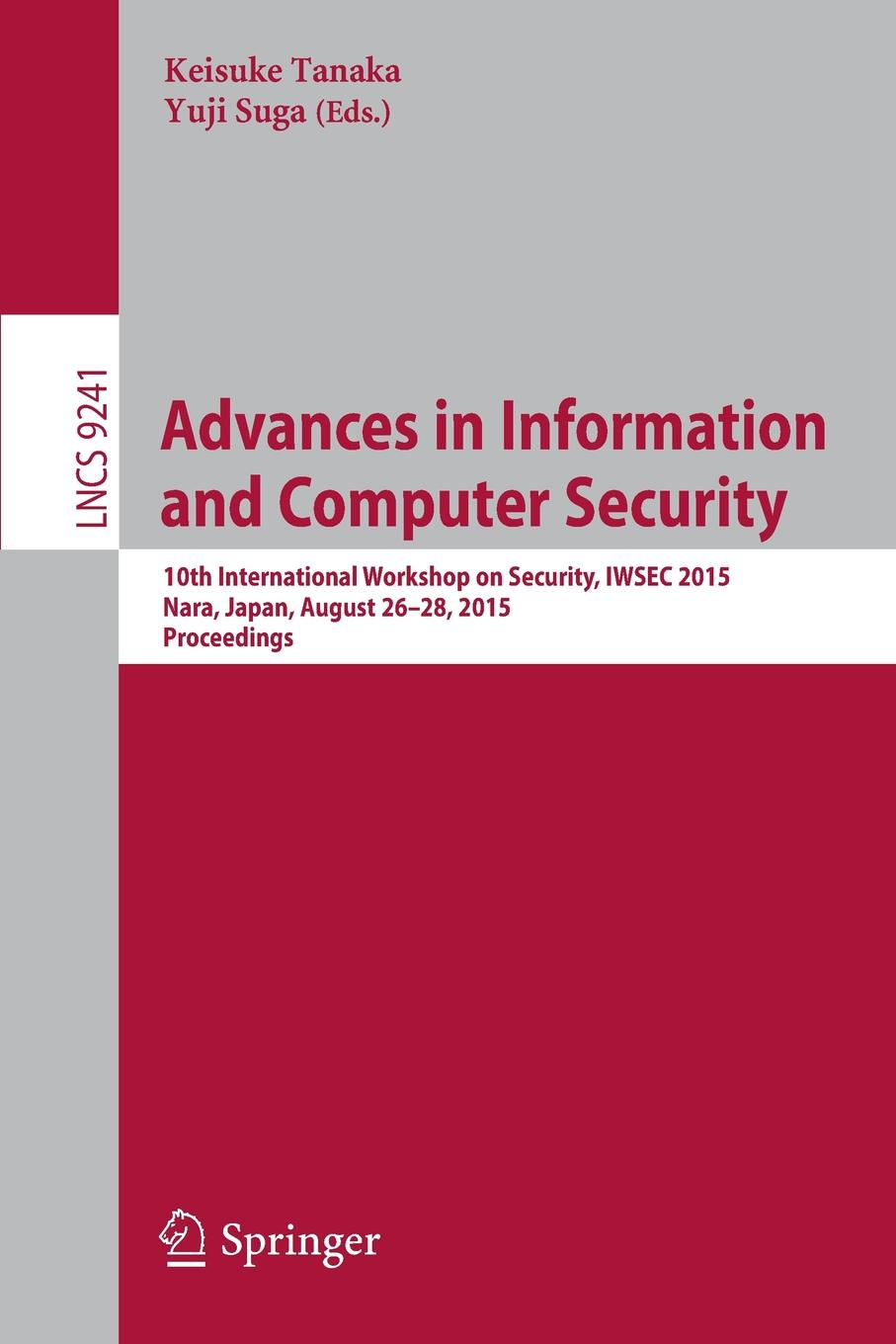 Advances in Information and Computer Security. 10th International Workshop on Security, IWSEC 2015, Nara, Japan, August 26-28, 2015, Proceedings nicole detraz international security and gender
