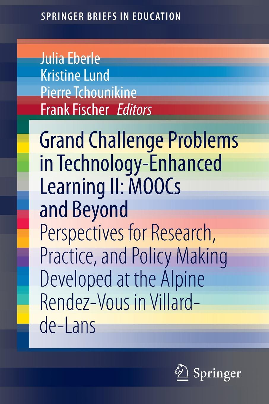 Grand Challenges in Technology Enhanced Learning 2. Perspectives of Research, Practice, and Policy Making Developed at the Alpine Rendez-Vous 2013 knowledge to policy making the most of development research