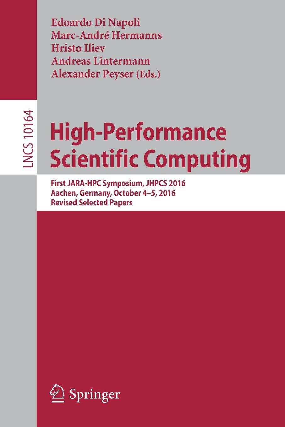 High-Performance Scientific Computing. First JARA-HPC Symposium, JHPCS 2016, Aachen, Germany, October 4-5, 2016, Revised Selected Papers цены онлайн
