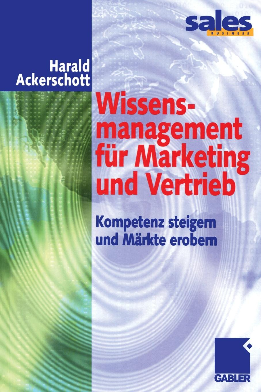 Harald Ackerschott Wissensmanagement fur Marketing und Vertrieb hofbauer günter professionelles controlling in marketing und vertrieb ein integrierter ansatz