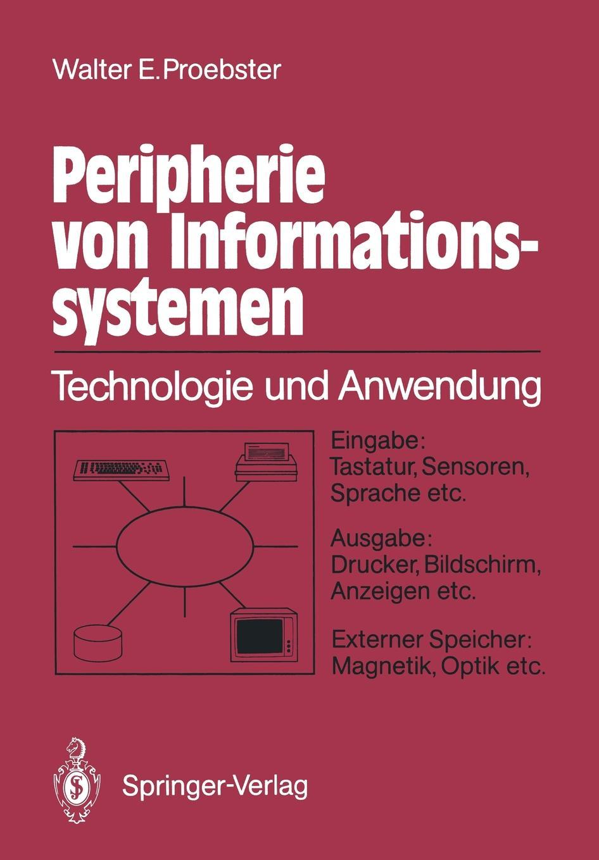 Фото - Walter E. Proebster Peripherie von Informationssystemen torsten breitfelder vorgehensmodell fur die entwicklung von www informationssystemen