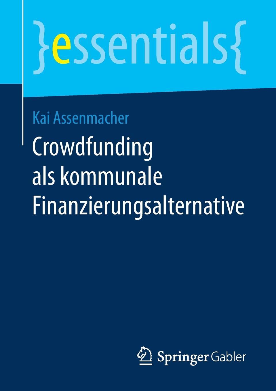 Kai Assenmacher Crowdfunding als kommunale Finanzierungsalternative crowdfunding
