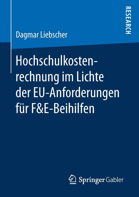 """Hochschulkostenrechnung im Lichte der EU-Anforderungen fur F&E-Beihilfen Книга""""Hochschulkostenrechnung im Lichte der EU-Anforderungen..."""