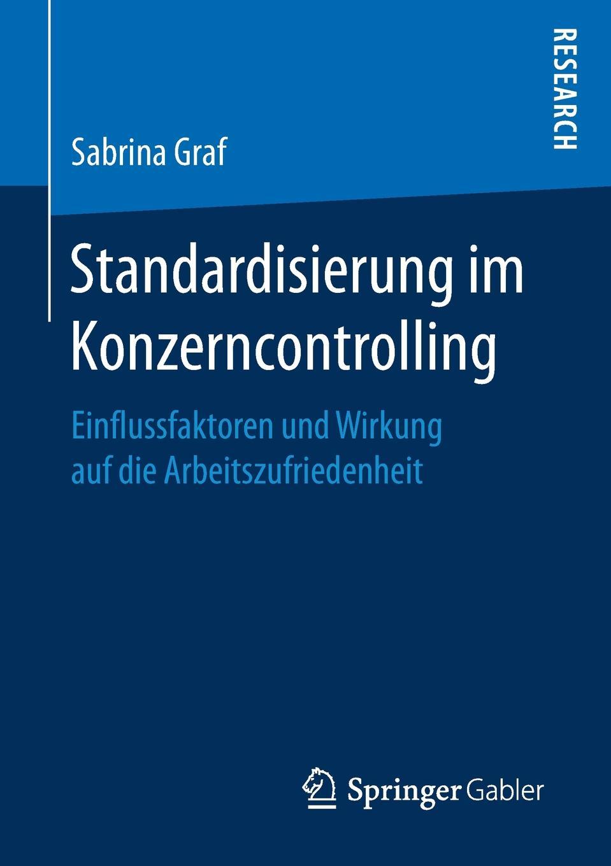 Sabrina Graf Standardisierung im Konzerncontrolling. Einflussfaktoren und Wirkung auf die Arbeitszufriedenheit kathrin niederdorfer product placement ausgewahlte studien uber die wirkung auf den rezipienten