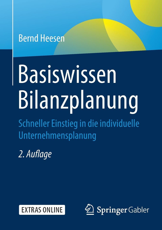 Bernd Heesen Basiswissen Bilanzplanung. Schneller Einstieg in die individuelle Unternehmensplanung sissi closs dita der topic basierte xml standard ein schneller einstieg