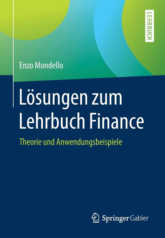 Enzo Mondello Losungen zum Lehrbuch Finance. Theorie und Anwendungsbeispiele pingpong neu 1 2 cds zum lehrbuch
