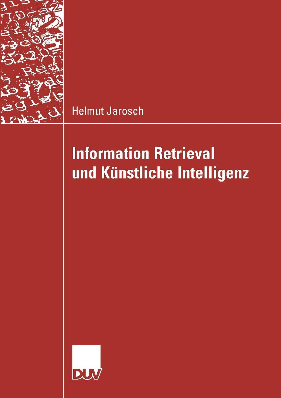 Helmut Jarosch Information Retrieval und kunstliche Intelligenz christian sallaberry geographical information retrieval in textual corpora