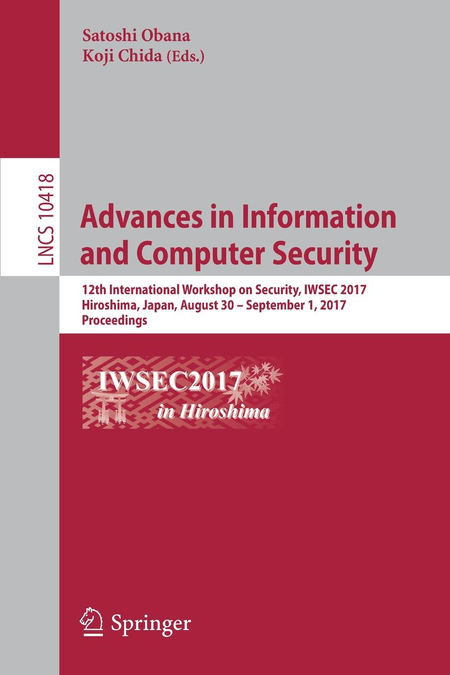 Advances in Information and Computer Security. 12th International Workshop on Security, IWSEC 2017, Hiroshima, Japan, August 30 - September 1, 2017, Proceedings nicole detraz international security and gender
