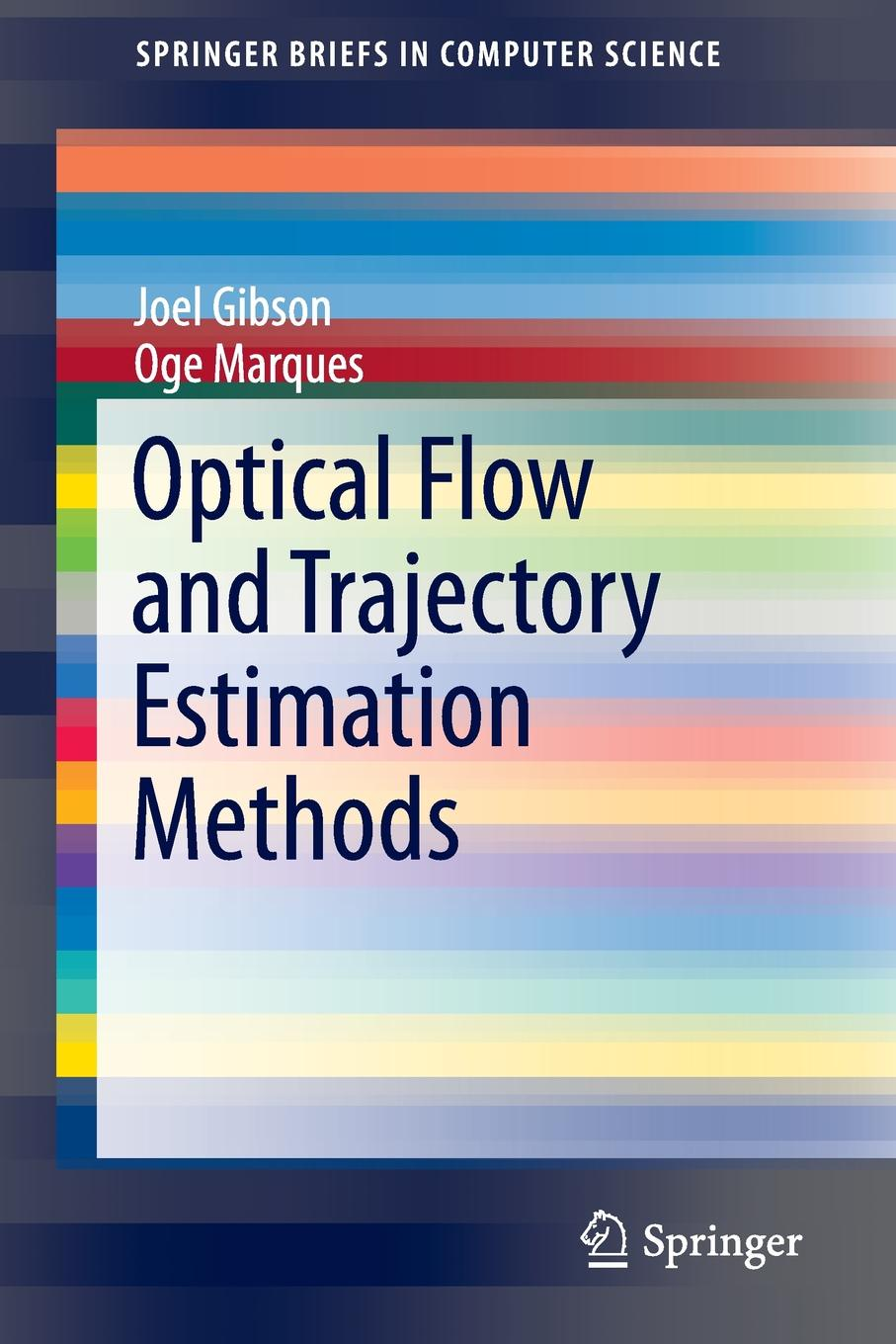 лучшая цена Joel Gibson, Oge Marques Optical Flow and Trajectory Estimation Methods