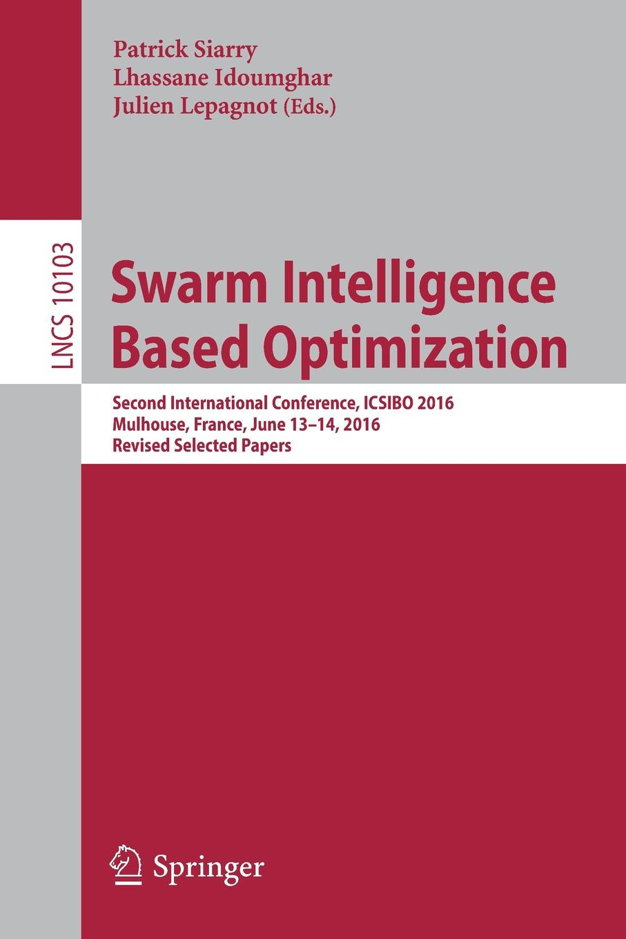 Swarm Intelligence Based Optimization. Second International Conference, ICSIBO 2016, Mulhouse, France, June 13-14, 2016, Revised Selected Papers application of particle swarm optimization