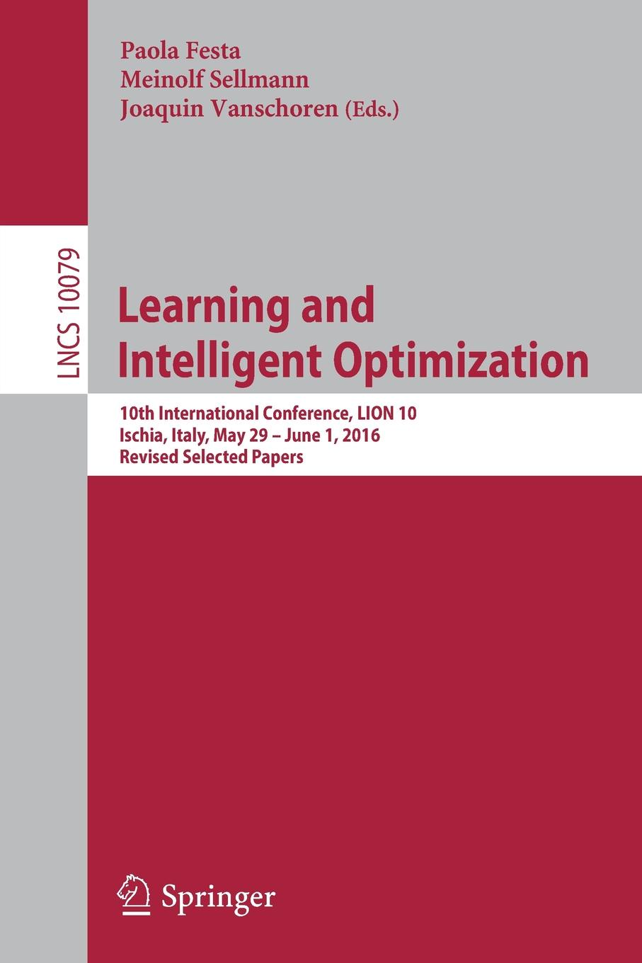 Learning and Intelligent Optimization. 10th International Conference, LION 10, Ischia, Italy, May 29 -- June 1, 2016, Revised Selected Papers